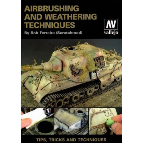 Airbrush And Weathering Techniques (English version)
